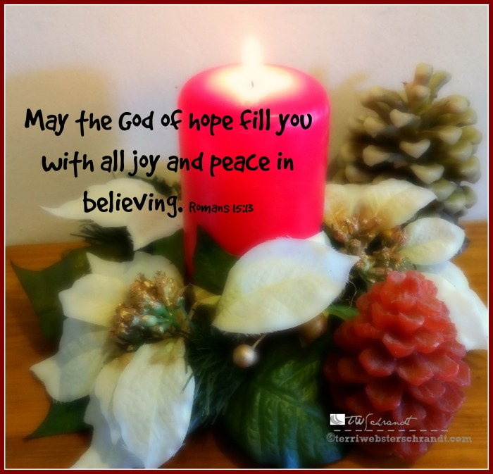 May the God of hope fill you with all joy