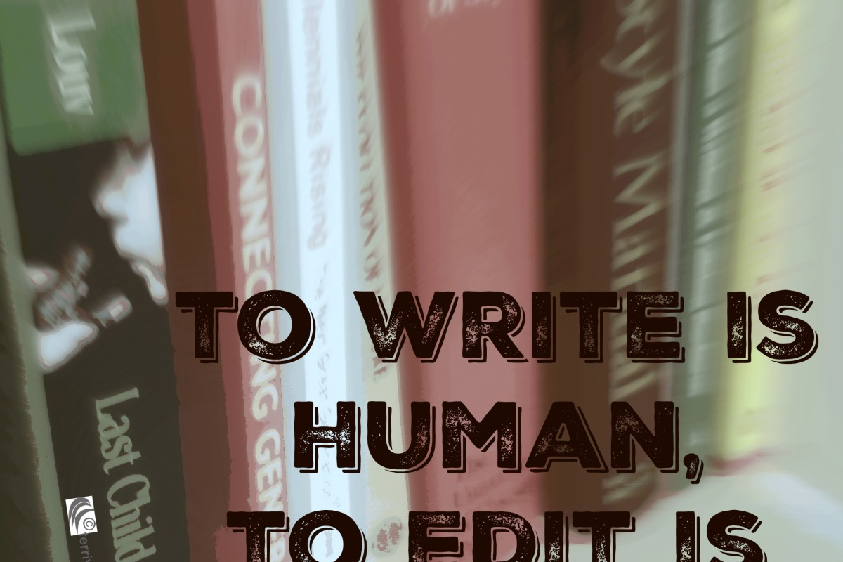 To write is human, to edit is divine. Stephen King