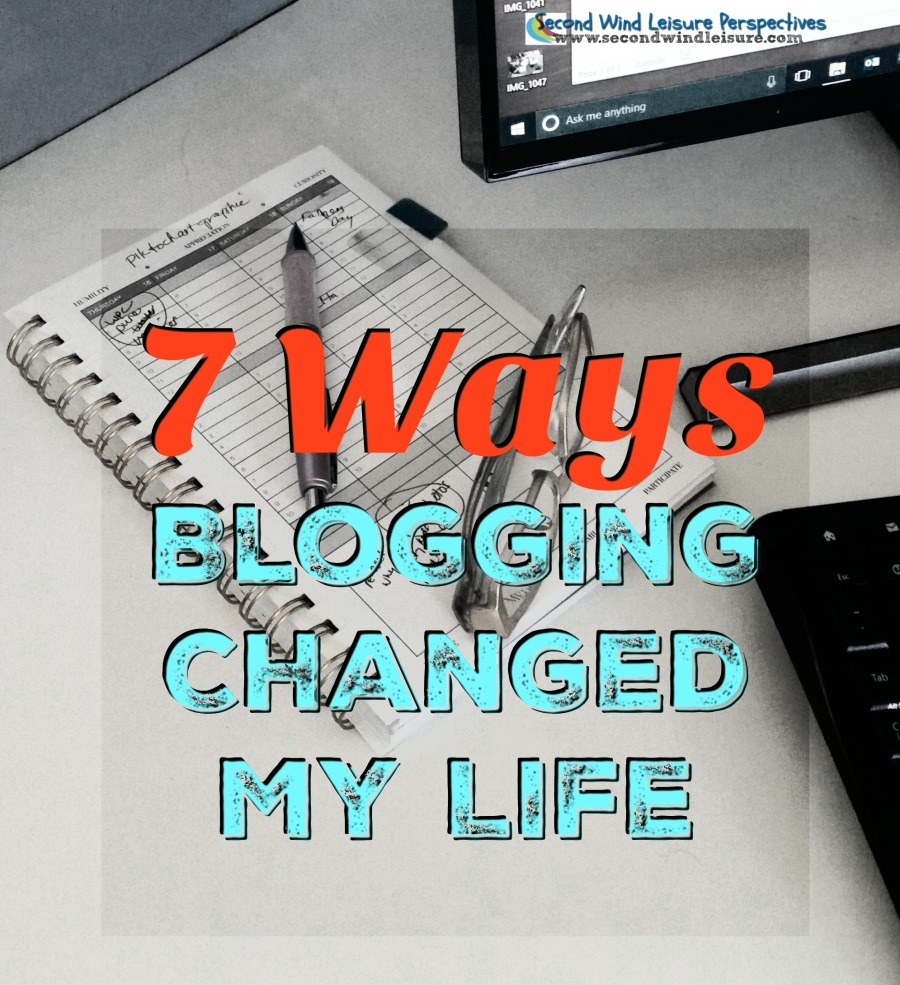 7 ways blogging changed my life