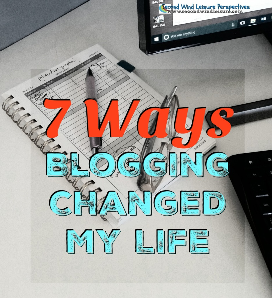 7 ways blogging changed my life