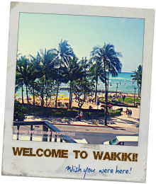 Welcome to Waikiki