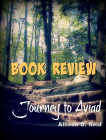 Book Review Journey to Aviad by Allison D. Reid