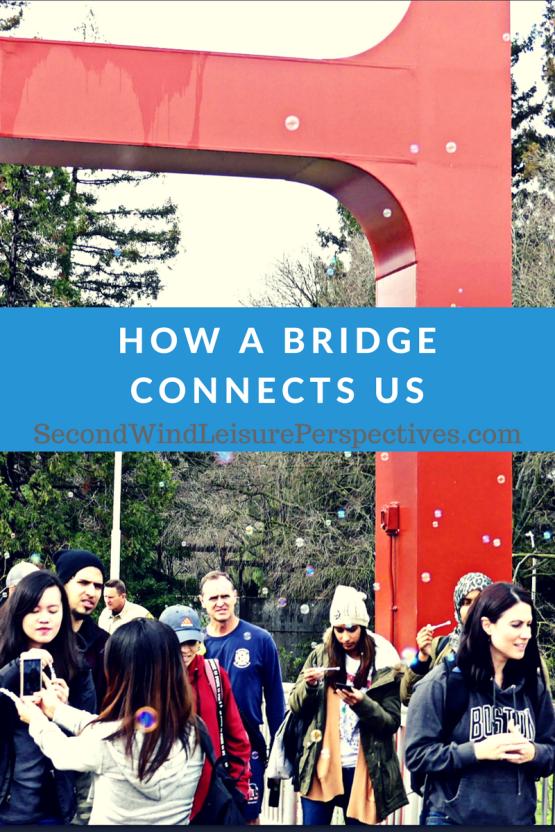 How a Bridge Connects Us