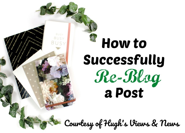 How to Successfully Re-Blog a Post