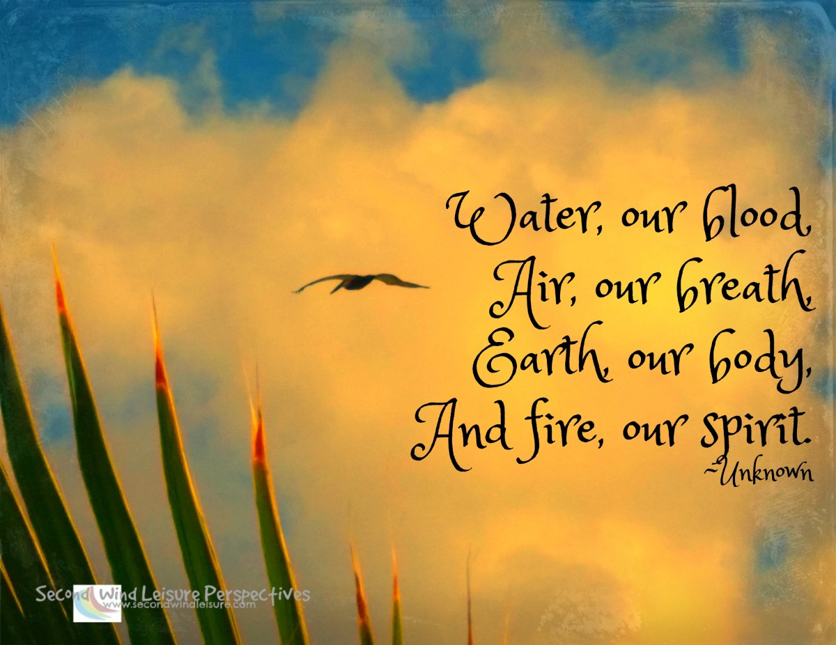 The four elements, and fire our spirit