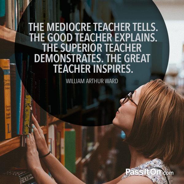 A great teacher inspires!