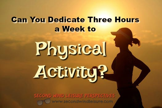 Can You Dedicate Three Hours a Week to Physical Activity?