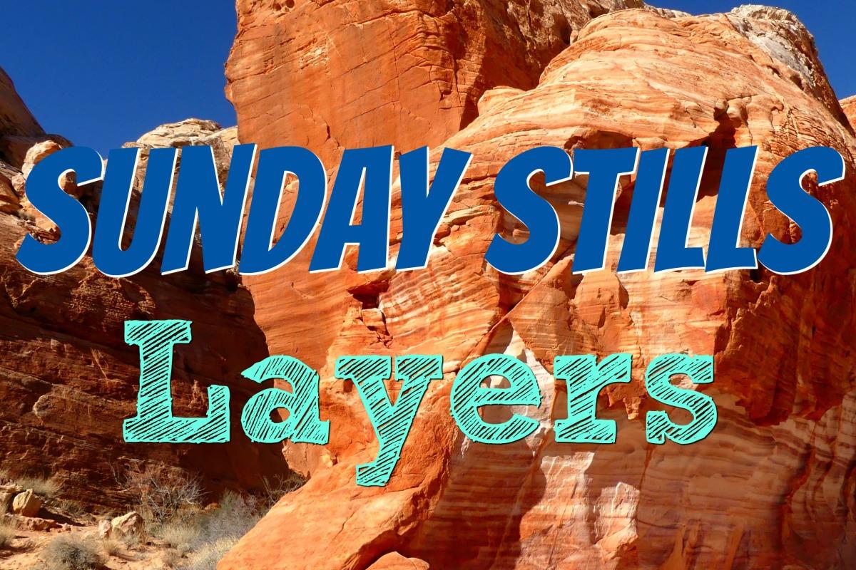 Sunday Stills Photo Challenge: Layers