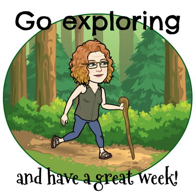 Go exploring have a great week